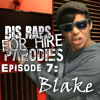 Dis Raps For Hire Parodies Episode 7: Blake