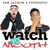 Futuristic & Sam Lachow - Watch Yo Mouth