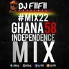 MIX22 BY DJ FIIFII GHANA @58 INDEPENDENCE MIX 2015