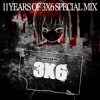 11YEARS OF 3X6 SPECIAL MIX