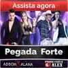 Adson e Alana + Pedro Paulo e Alex - Pegada Forte - lancamento sertanejo eletro
