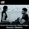 Serhat Karadag Feat Nilgun Dulger - Gusaa-i Matem