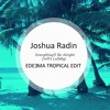 Joshua Radin - Everything'll Be Alright (Will's Lullaby) (Edeema Tropical Edit)