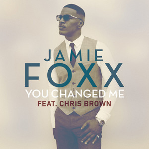 Jamie Foxx Ft Chris Brown - You Changed Me 2015