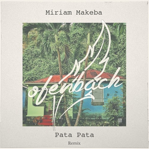 Miriam Makeba - Pata Pata (Ofenbach Remix) by Ofenbach - Listen to music
