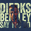 Say You Do (ITSO Dierks Bentley)
