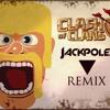 Clash of Clans Trap Remix (Jackpoles)