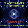 Blasterjaxx & Justin Prime - Push Play [Teaser] [Free Download March 23]