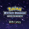 PMD: Gates to Infinity with Lyrics - Dreams and Hopes || NeonRaxorBlade [Pre-YouTube Release]