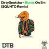 Blunts On Em (SQUNTO Remix) [DTB & Hybrid Addicts Release]