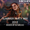 Summer Party Mix 2012 (Mixed by DJ Micho)