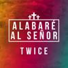 Hillsong Worship O Praise The Name Anástasis Alabaré Al Señor Cover En Español By Twice Mp3