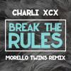 Break The Rules (Morello Twins Remix)