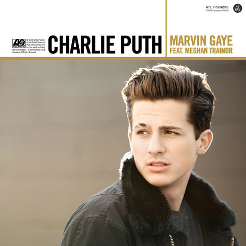 Marvin Gaye ft. Meghan Trainor by Charlie Puth - Listen to music