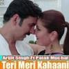 teri meri kahani by arijit singh