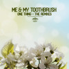 Me & My Toothbrush - One Thing (Nora En Pure Radio Mix)