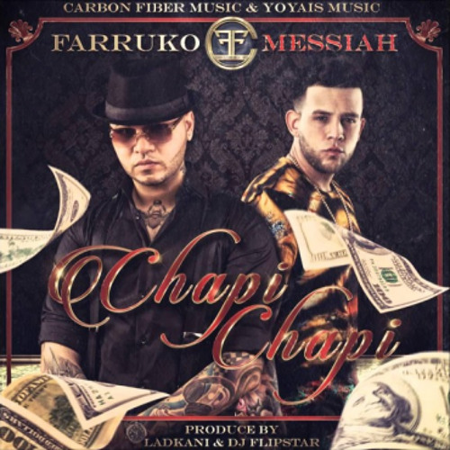 Chapi Chapi - Farruko Ft. Messiah by Henryfuleteo - Listen to music