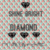 Shine Bright like a Diamond (Do Moon Afro
