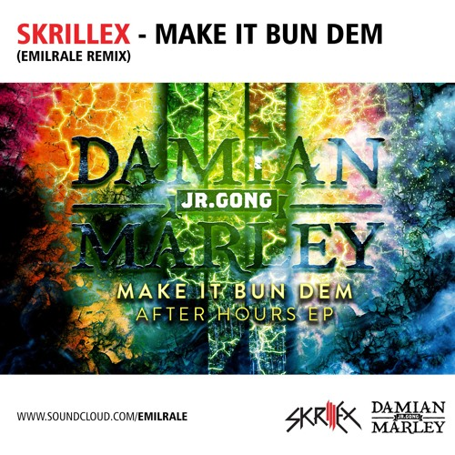 Damian marley and skrillex make it bun dem