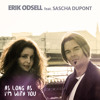 As Long As I'm With You - Erik Odsell featuring Sascha Dupont