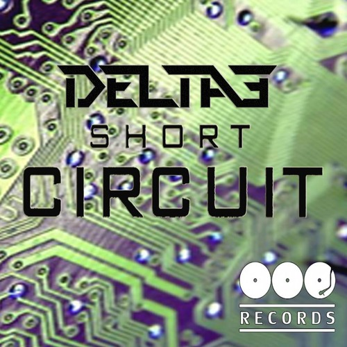 Delta3 - Short Circuit ( OOO Records Preview )out 25-05-2015. by OOO Records | Free Listening on SoundCloud