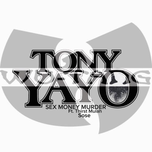 Sex Money Murder by Tony Yayo | Free Listening on SoundCloud