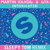 Intoxicated (Sleepy Tom Remix)