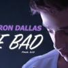 She Bad- Cameron Dallas Ft SJ3