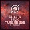 Hot Creations Galactic Radio Transmission 011 by Serge Devant