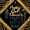 Yalee x Fetty Wap - Pretty Girl Dance Pt 2 (Mall Do ReMiX)