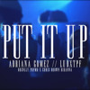 Put It Up (cover by Adriana Gomez)