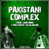 Pakistani Complex - Talha Anjum
