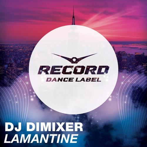 DJ DIMIXER LAMANTINE MP3 СКАЧАТЬ БЕСПЛАТНО