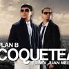 COQUETEA - Plan B - Remix JUAN MEEX