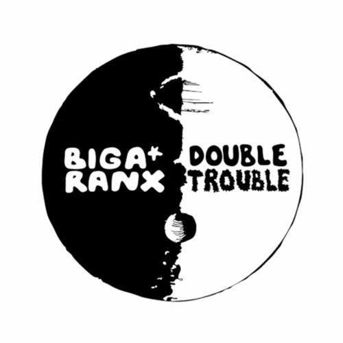 "Biga*Ranx - Double Trouble(Riddim By Telly \u0026 Manudigital) by Marijua-Man ""BigTrip"" - Listen to music"