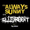 Zizou - Always Sunny On Illstreet Part 2