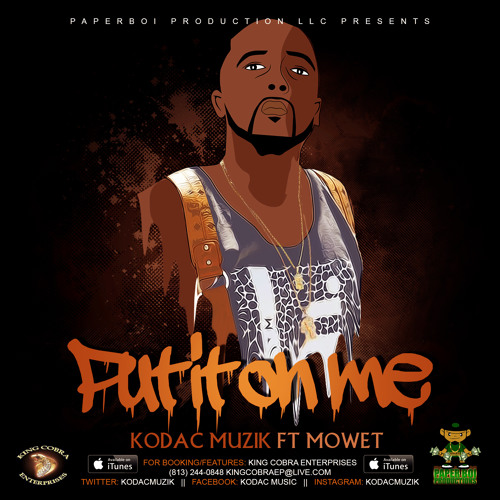 Kodac Muzik - Put It On Me Ft. Mowet