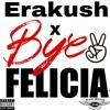Bye Felicia ( Feat. Bress )