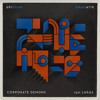 Gramatik & Luxas - Corporate Demons [Thissongissick.com Premiere] [Free Download]