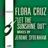 Flora Cruz - Let the Sunshine Out (Jerome Sydenham's Vocal Dub)