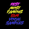 Best Most Famous EDM Vocal Samples  **Click BUY for FREE DOWNLOAD**