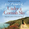Daftar Lagu UNDER A CORNISH SKY by Liz Fenwick, read by Anne Dover mp3 (2.13 MB) on topalbums