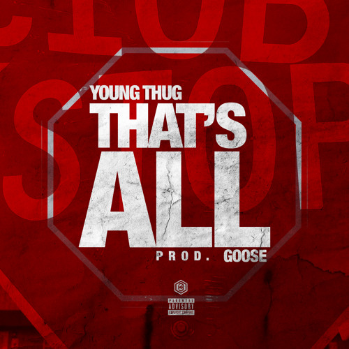 Young Thug - Thats All (Prod By Goose) by ProducedByGoose - Listen to music