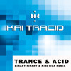 Kai Tracid - Trance & Acid  (Binary Finary & Kinetica Remix)[FREE DOWNLOAD]