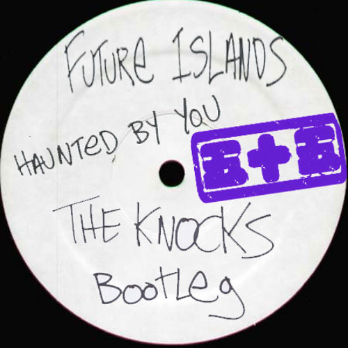 Future Islands - Haunted By You (The Knocks Bootleg) by The Knocks - Listen to music