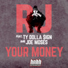 RJ - Your Money Feat. Ty Dolla $ign & Joe Moses