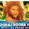 Suraj Duba Hai Yaro (Remix) DJ PRADZ PVP