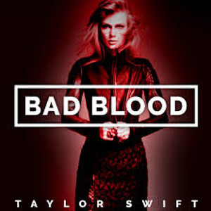 Bad Blood - Taylor Swift ( Officiel )