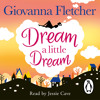 Dream A Little Dream by Giovanna Fletcher (Audiobook Extract) Read by Jessie Cave