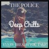 The Police - Every Step You Take (Deep Chills Remix) |  FREE